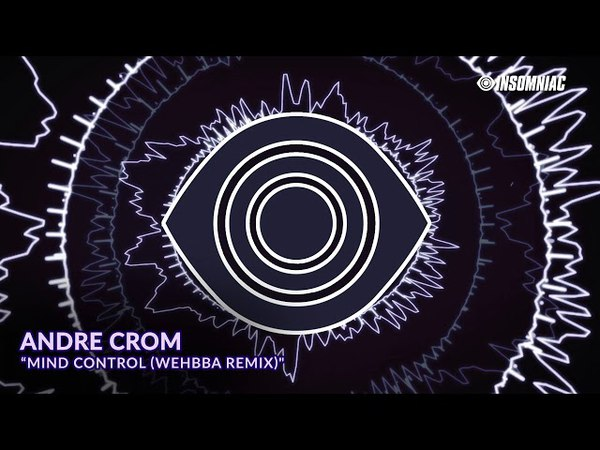 Andre Crom - Mind Control (Wehbba Remix) [Track of the Day]