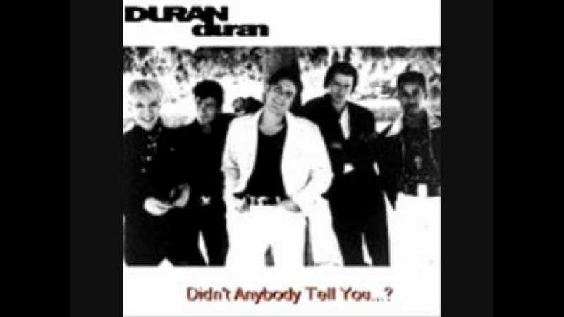 Duran Duran- Only For Me (Worth waiting For) From Didn`t Anybody Tell You?