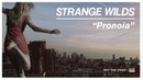 Strange Wilds - Pronoia