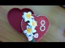 DIY/МК Как сделать сувенир шкатулку к 8 Марта своими руками