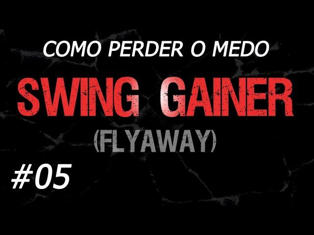 Como Perder o Medo de Saltos Mortais • Ep. 05: SWING GAINER (Flyaway)