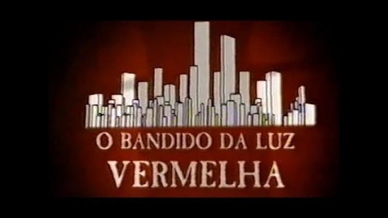 Linha Direta Justiça: O Bandido da Luz Vermelha - 07/12/2006