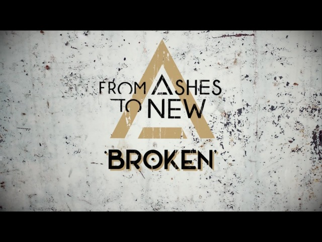 From Ashes To New - Broken (Lyric Video)