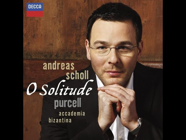 O Solitude | Henry Purcell BY Andreas Scholl (Full album)