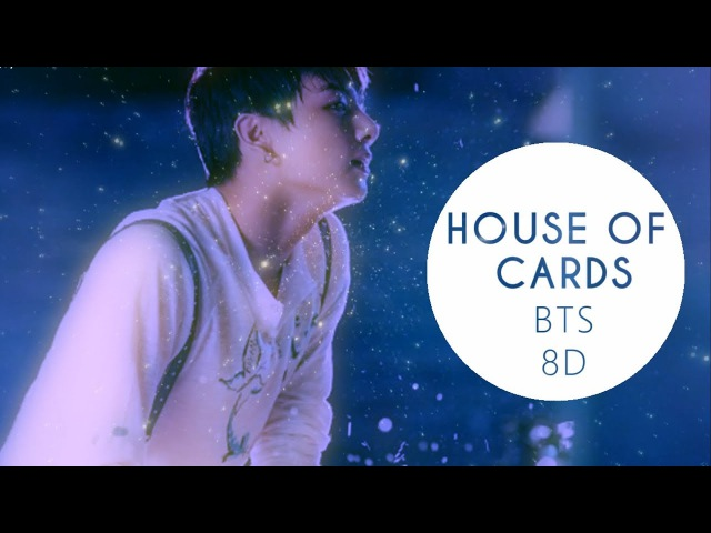 BTS (방탄소년단) - HOUSE OF CARDS (FULL LENGTH VER.)[8D USE HEADPHONE] 🎧