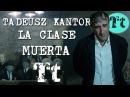 Umarla Kłasa (La clase muerta) Tadeusz Kantor VOSE