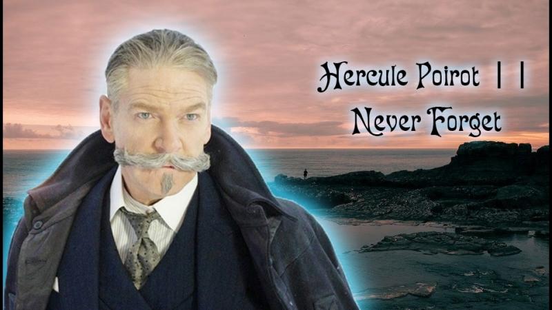 Hercule Poirot || Never Forget