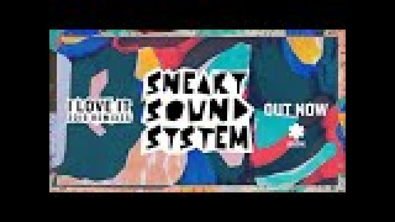 Sneaky Sound System - I Love It 2018 (Luke Million Remix)