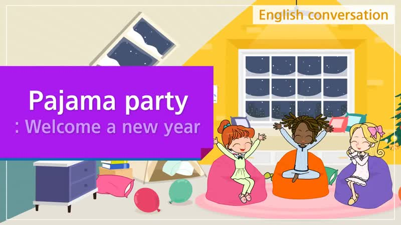 18. Pajama party- Welcome a new year (English Dialogue)