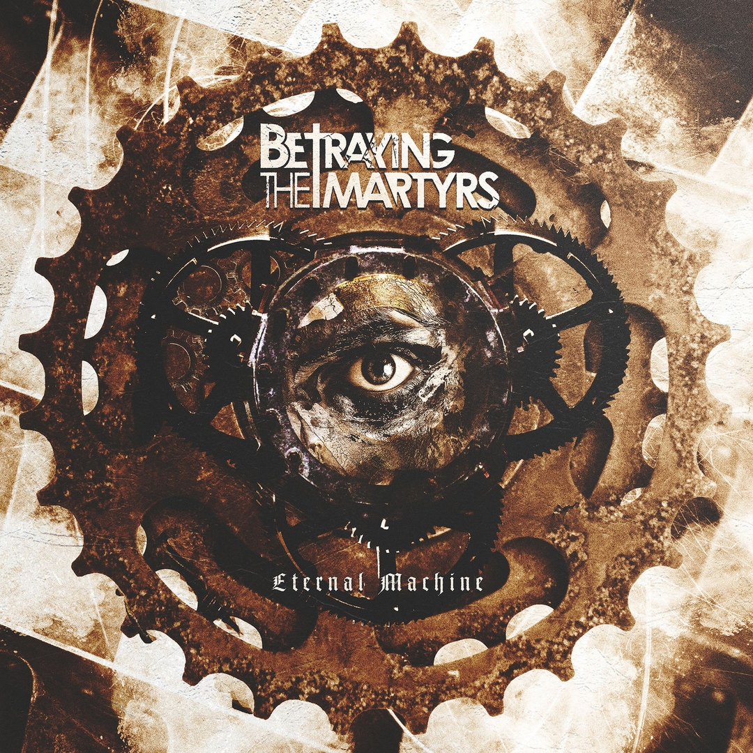 Betraying The Martyrs - Eternal Machine [Single] (2019)