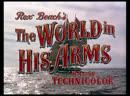 Весь мир в его руках / The World in His Arms 1952