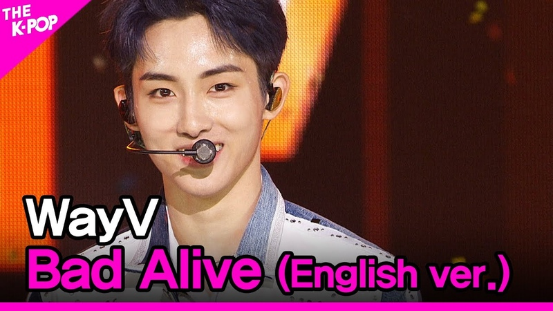 WayV Bad Alive English ver 웨이션브이 Bad Alive THE SHOW 200804