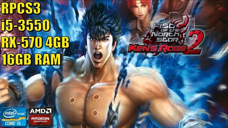 Fist of the North Star Kens Rage 2 - RPCS3 [PS3 Emulator] - Core i5 3550   RX 570 4GB
