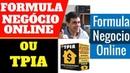 Formula Negocio Online Funciona FNO ou TPIA Funciona Meu Depoimento