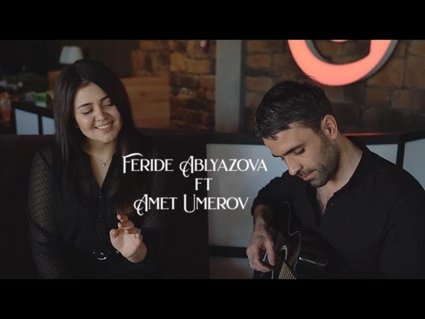 Yalın Meleklerin Sözü Var Feride Ablyazova ft Amet Umerov piano Enver Ibragimov
