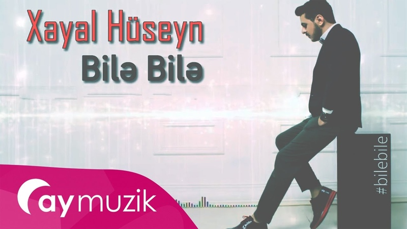 Xeyal Hüseyn Bile