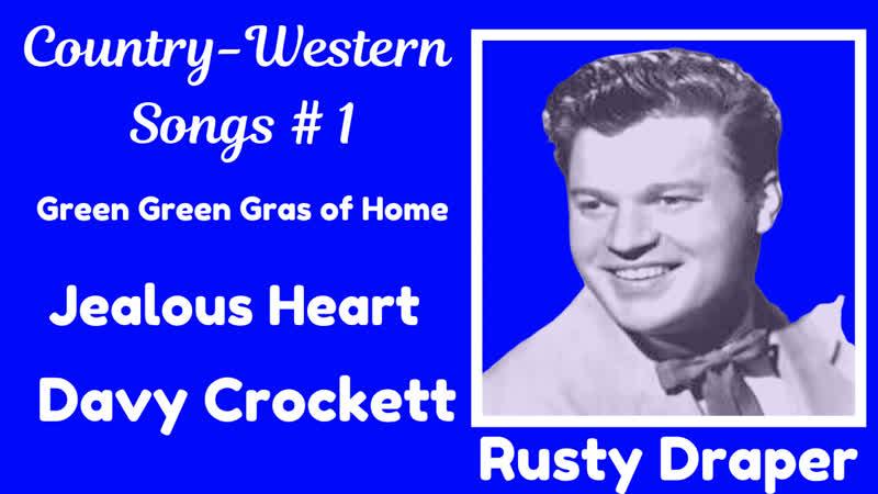 Rusty Draper sings Country Western Songs 1 Green Green Gras of Home Jealous Heart Davy Crockett