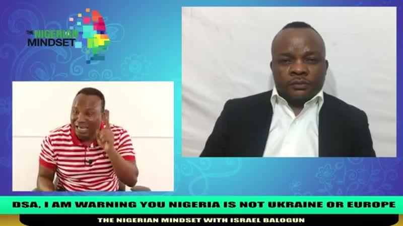 265. 24.06.2019. DSA I AM WARNING YOU NIGERIA IS NOT UKRAINE OR EUROPE. THE NIGERIAN MINDSET WITH