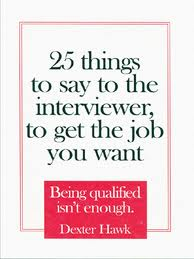 25 things to say to the interviewer, to get the job you want