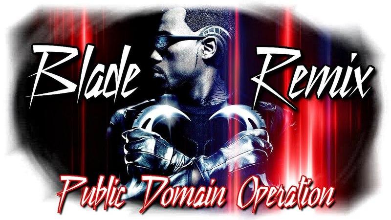 Public Domain - Operation Blade (Moresst Remix)