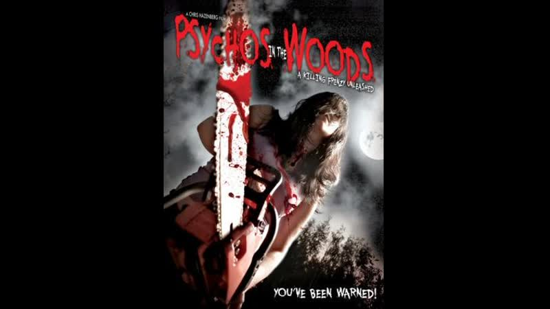 Psychos in the Woods A Killing Frenzy Unleashed