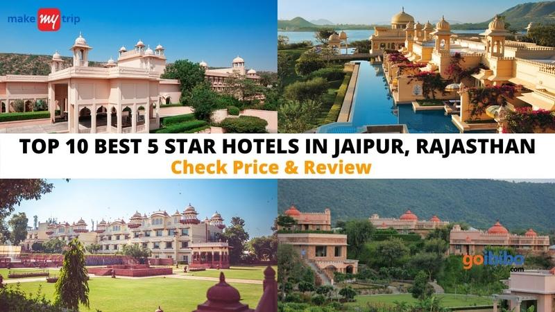 Top 10 Best 5 Star Hotels in Jaipur Luxury Hotels in Jaipur