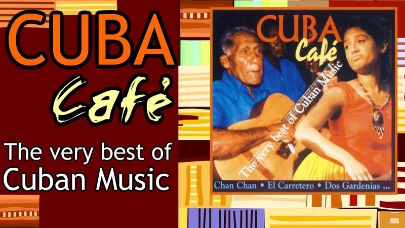 Cuba Café The Very Best Of Cuban Music Full album
