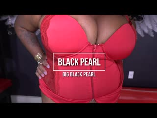 10-08-2020 - Black Pearl - Big Black Pearl [BBW, Big Tits, Big Ass, Sex, Hardcore, Blowjob, Porn, Порно, Толстушка, Пышка]